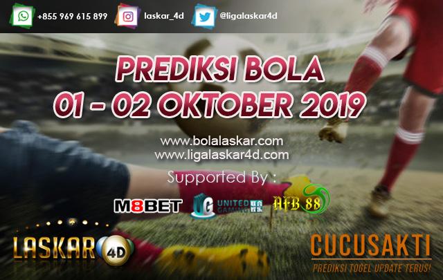 PREDIKSI PERTANDINGAN BOLA TANGGAL 01 – 02 Oktober 2019