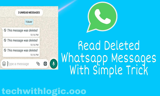 How to Read Deleted Whatsapp Messages ?