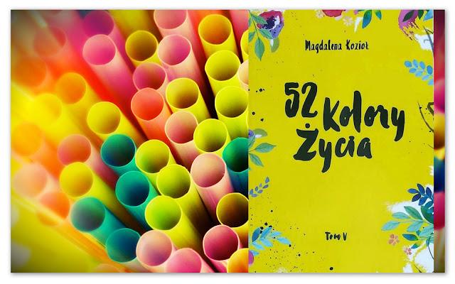 """""""52 kolory życia, tom V"""" Magdalena Kozioł"""