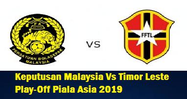Keputusan Malaysia Vs Timor Leste play-off Piala Asia 2019