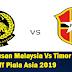 Keputusan Malaysia Vs Timor Leste 2 Jun 2016