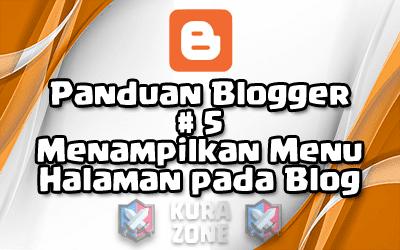 Panduan Blogger #5 - Menampilkan Menu Halaman pada Blog