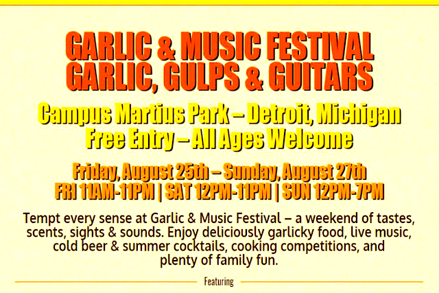 -Garlic and Music Festival- Gourmet Alley - deliciously garlicky food,live music,cold beer summer cocktails,cooking competitions,family fun. -