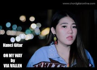 Chord Kunci Gitar VIA VALLEN ON MY WAY (Alan Walker Cover)