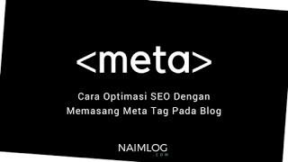 Cara Optimasi SEO Dengan Memasang Meta Tag (Title Tag, Description Tag, Keyword Tag)