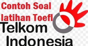 Contoh Latihan Soal Tes Toefl Gratis ITP/PBT PT Telkom 2018 Terbaru
