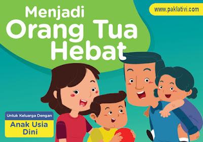 Menjadi Orang Tua Hebat untuk Keluarga Anak Usia Dini
