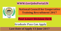National Council for Cooperative Training Recruitment 2017– Lower Division Clerk