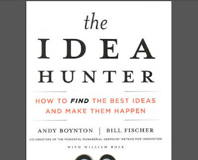[Andy Boynton, Bill Fischer] The Idea Hunter - How to Find the Best Ideas and Make Them Happen English Book in PDF