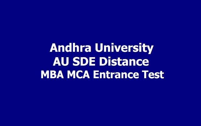AU SDE Distance MBA MCA Entrance Test 2019, Apply till August 7th