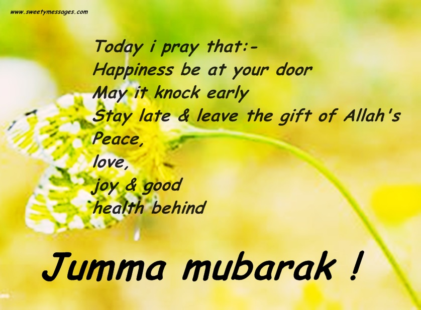 Jummah kareem messages beautiful messages today i pray that happiness be at your door may it knock early stay m4hsunfo