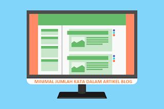 Berapa Minimal Jumlah Kata Untuk Sebuah Artikel Blog