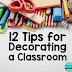 12 Tips for Decorating a Classroom