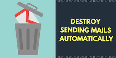 How to Automatically Destroy Your Sending Mails from Receiver Inbox