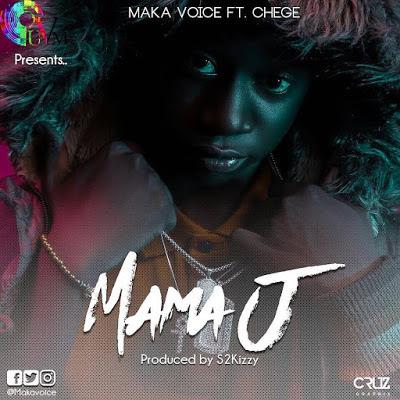 Maka Voice Ft Chege - Mama J