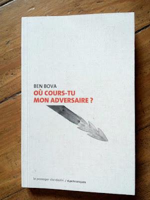 """""""Où cours-tu mon adversaire ?"""" - Ben Bova - éditions Le Passager Clandestin"""