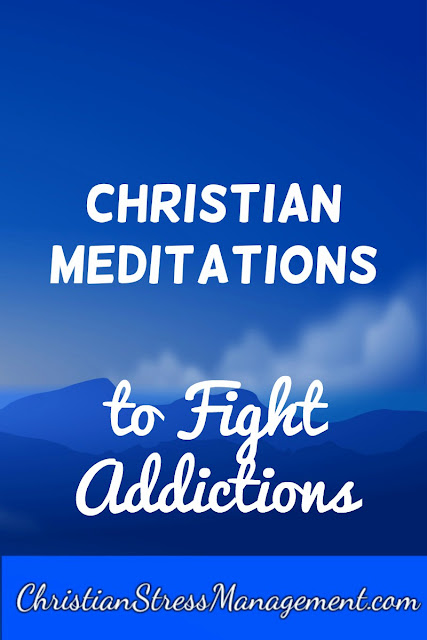 Christian Meditations to Fight Addictions
