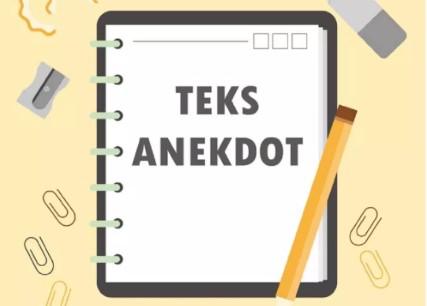Struktur Teks Anekdot Beserta 10 Contoh Teks Anekdot Singkat dan Terlengkap