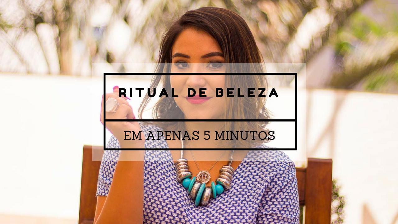 5 minutos diários para o seu ritual de beleza - em vídeo