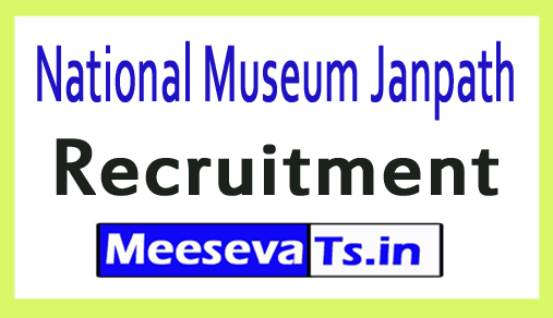 National Museum Janpath Recruitment