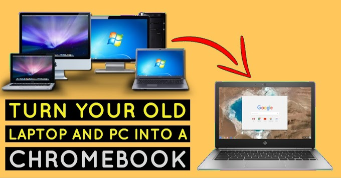 Turn Your Old Laptop and PC into a Chromebook