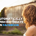 How to Schedule or Automatically Wish Birthdays on Facebook