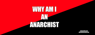 Why am I an Anarchist