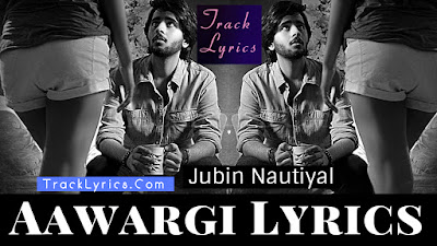 aawargi-lyrics-song-from-movie-the-dark-side-of-mumbai-city-jubin-nautiyal