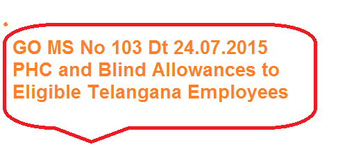 GO MS No 103 PHC Allowances,PRC Recomondations, RPS-2015 Telangana Employees PHC Allowances