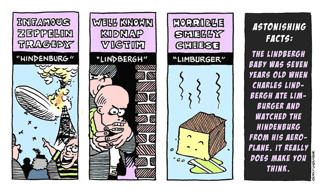 Stranger Than Truth, science cartoon, hindenburg, Lindbergh, limburger