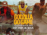 Godzilla do Game - Essa Dama Me Serve (Feat. Filho do Zua & Dr. Smith) | Download