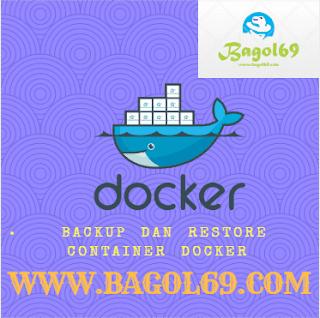 Cara  Melakukan  Backup  dan   Restore  Container  Docker