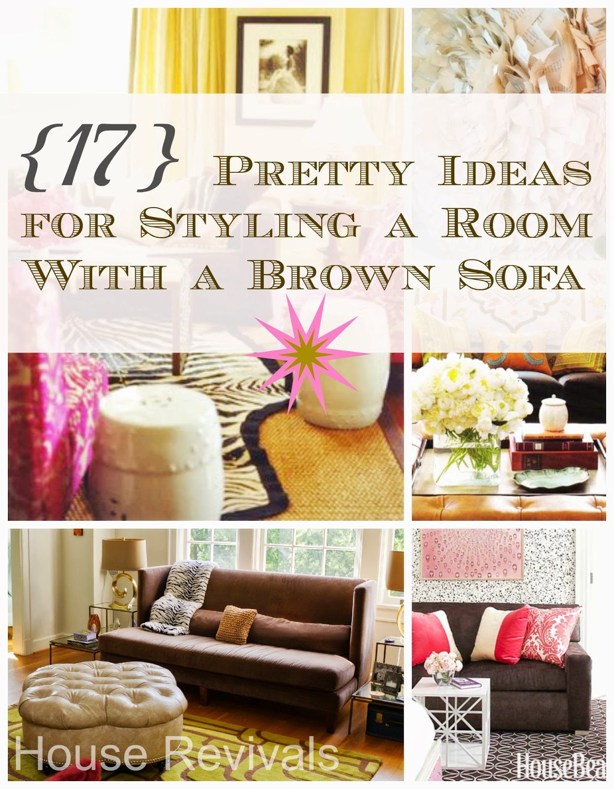 Living Room Decorating Ideas With Brown Leather Sofa house revivals: 17 pretty ways to decorate with a brown sofa