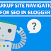 How To Markup Site Navigation In Blogger For Seo