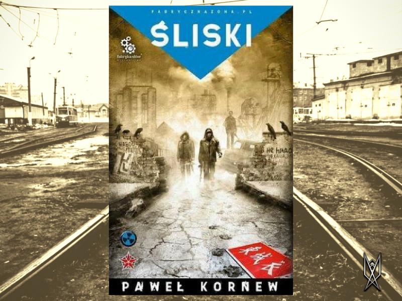 """Paweł Kornew, """"Śliski""""  recenzja Fabryczna Zona, Pogranicze, Książka, Literatura"""