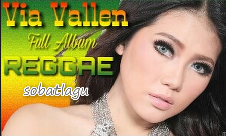 Koleksi Lagu Via Vallen Full Album Nonstop Mp3 Special Dangdut Reggae,Album Nonstop Mp3, Dangdut Koplo, Via Vallen,