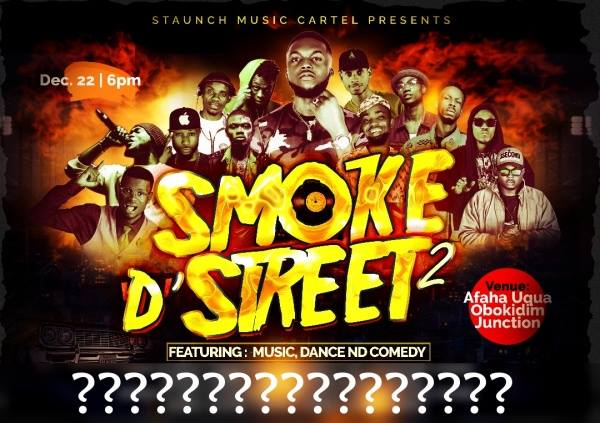 ANTICIPATE STAUNCH MUSIC CARTEL PRESENTS SMOKE D' STREET 2 | HYPEMAN | CELEBRITY SHOWBIZ