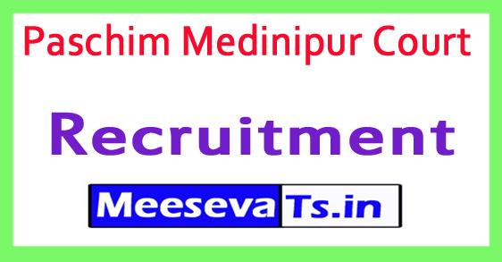 Paschim Medinipur Court Recruitment Notification 2017