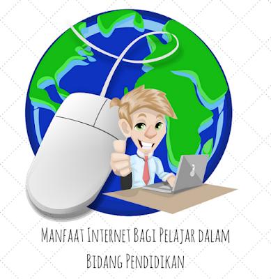 Manfaat Internet Bagi Pelajar dalam Bidang Pendidikan