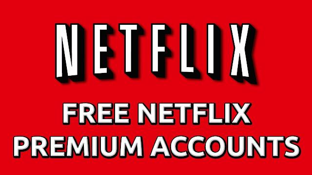Free Netflix Premium Username and Password 2018