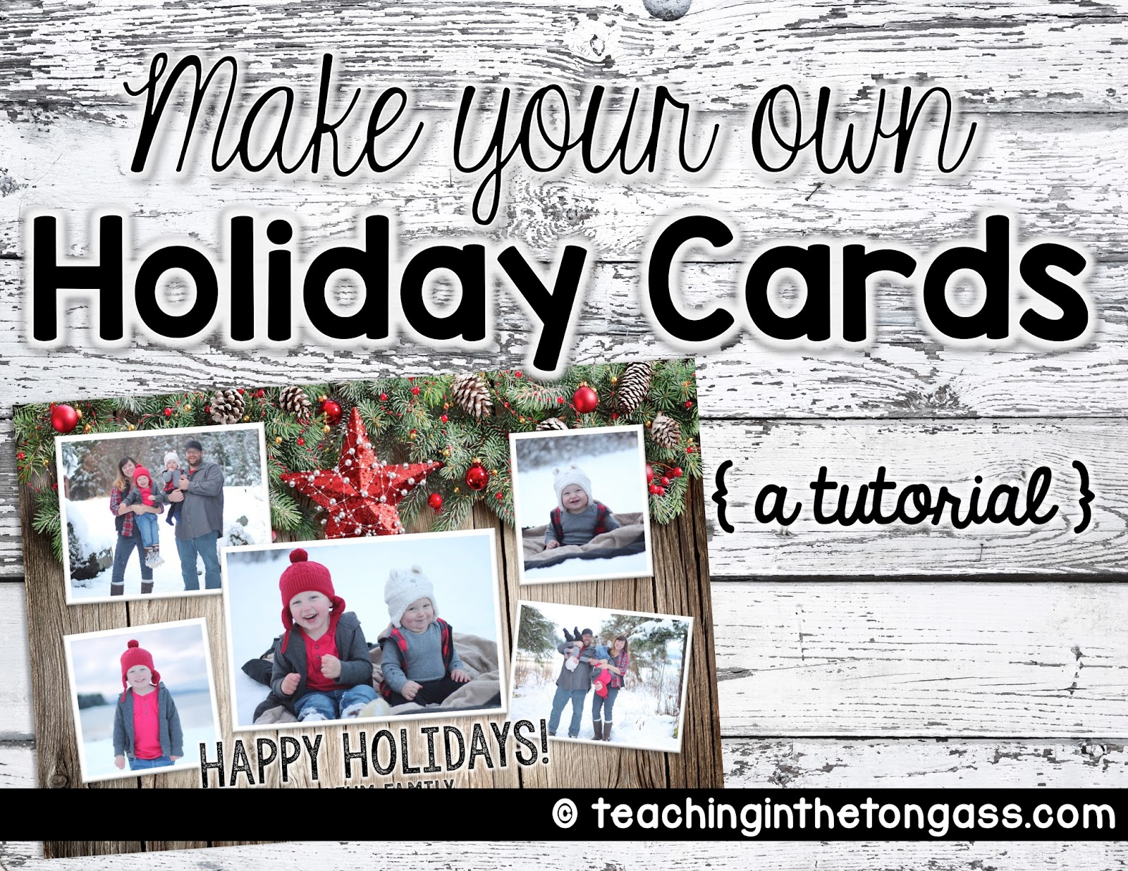 How to make your own holiday cards teaching in the tongass for How to make your own christmas cards