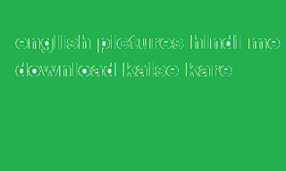 english picture hindi mai
