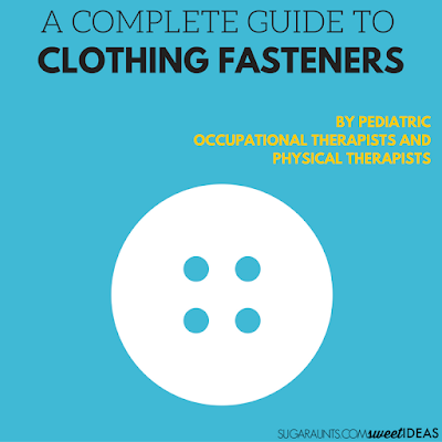 Functional Skills for Kids and a guide to independence with clothing fasteners.