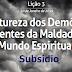 Lição 3: A Natureza dos Demônios  - Agentes da Maldade no Mundo Espiritual