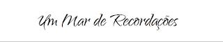 http://ummarderecordacoes.blogs.sapo.pt