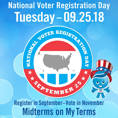 Poster for National Voter Registration Day featuring official seal and text: National Voter Registration Day, Tuesday, 09/25/2018 Register in September - Vote in November.  Midterms on My Terms.  Image of Rio Salado mascot Splash wearing a patriotic top hat and vote button