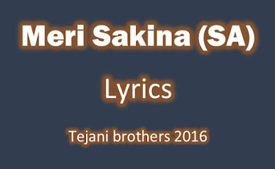 lyrics meri sakina tejani bros 2016