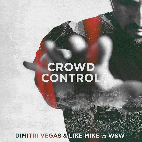 Dimitri Vegas, Like Mike & W&W - Crowd Control - Single Cover