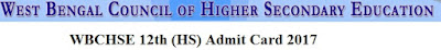 WBCHSE 12th (HS) Admit Card 2017 Download at wbchse.nic.in