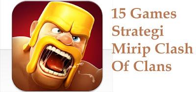 15 Games Strategi Keren Mirip Clash Of Clans